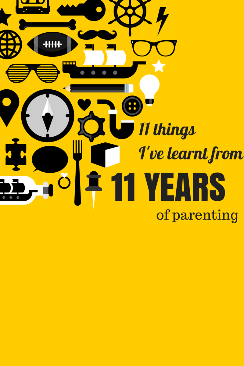 11 things I've learned from 11 years of Parenting