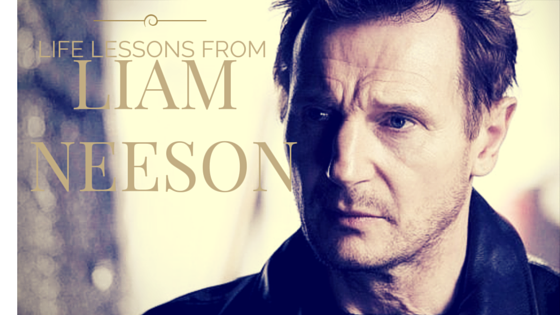 Life Lessons from Liam Neeson {In TAKEN}
