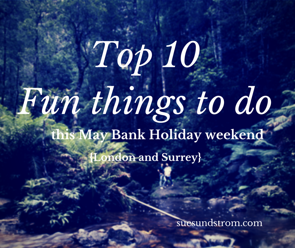 10 fun things to do this May Bank Holiday in London and Surrey
