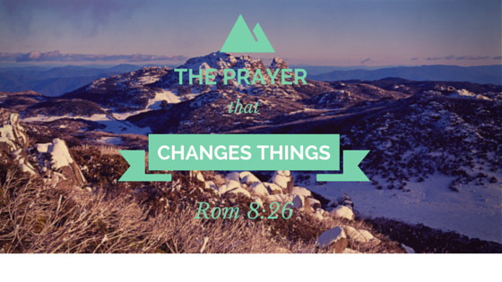 The prayer that changes things