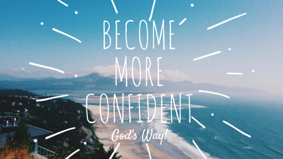 Become more confident God's way