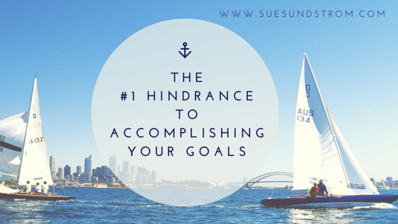 The #1 thing hindering you from accomplishing your goals