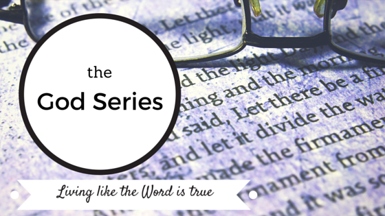 The God Series: Live as though the Word were true