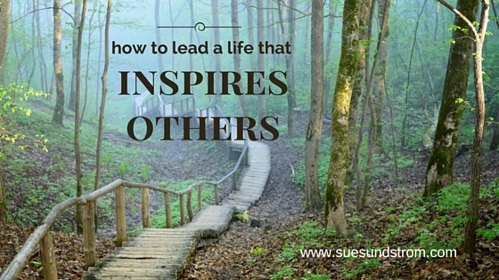 How to lead a life that inspires others