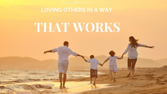 Loving others in a way that works