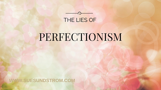 The lies of perfectionism