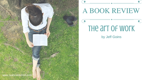 Book Review: The art of work by Jeff Goins