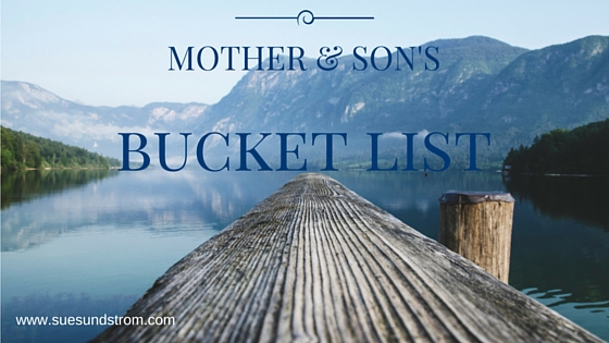 Mother and Sons Bucket List