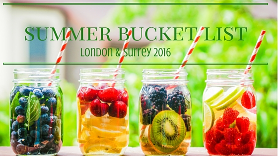 Summer Bucket List for London & Surrey 2016