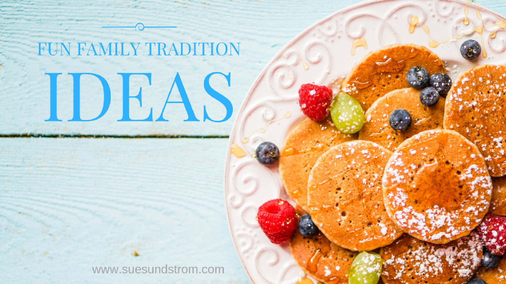 Fun Family Tradition ideas: Month by Month