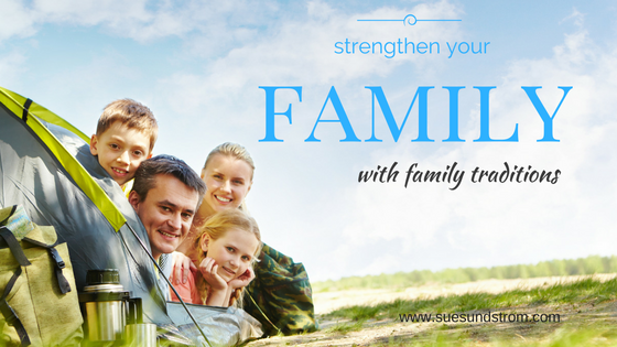 How Family Traditions will strengthen your family