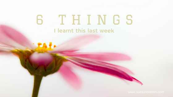 6 things I learnt this last week