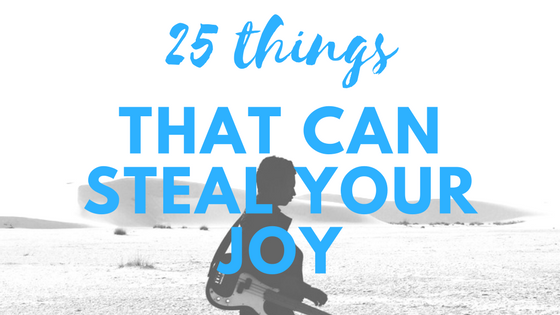 25 things that can steal your joy