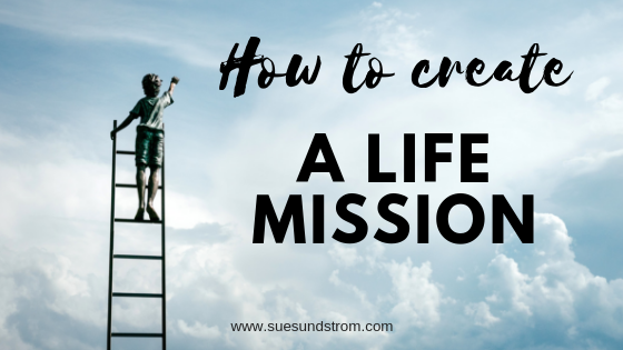 How to create your life mission